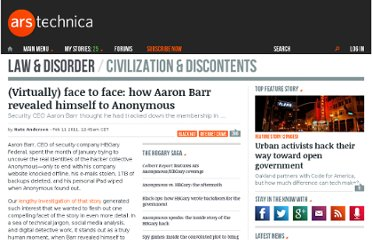 http://arstechnica.com/tech-policy/news/2011/02/virtually-face-to-face-when-aaron-barr-met-anonymous.ars