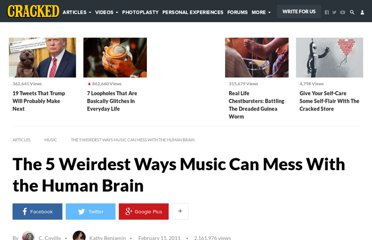 http://www.cracked.com/article_19006_the-5-weirdest-ways-music-can-mess-with-human-brain.html