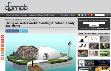 http://dornob.com/living-on-waterworld-floating-future-ready-eco-home/