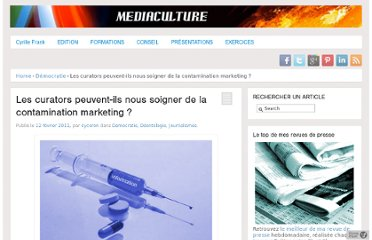 http://www.mediaculture.fr/2011/02/12/les-curators-peuvent-ils-nous-soigner-de-la-contamination-marketing/#marketing
