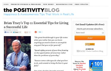 http://www.positivityblog.com/index.php/2009/05/22/brian-tracys-top-11-essential-tips-for-living-a-successful-life/