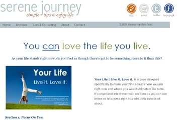 http://www.serenejourney.com/your-life-live-it-love-it/