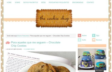 http://thecookieshop.wordpress.com/2009/10/25/para-aqueles-que-me-seguem-chocolate-chip-cookies/