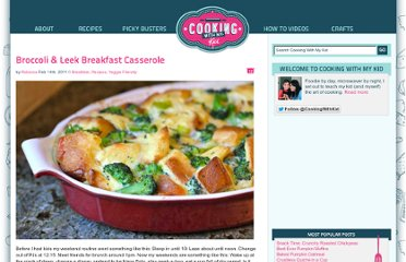 http://www.cookingwithmykid.com/breakfast/broccoli-leek-breakfast-casserole/