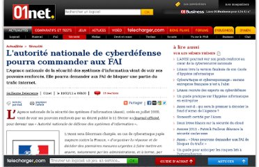 http://www.01net.com/editorial/528378/lautorite-nationale-de-cyberdefense-pourra-commander-aux-fai/
