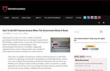 http://www.disinfo.com/2011/02/how-to-get-diy-internet-when-the-government-shuts-it-down/