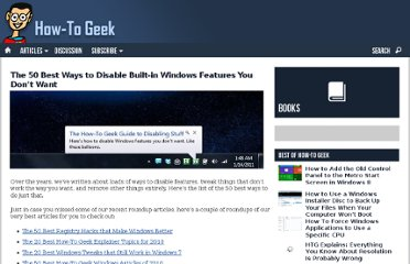 http://www.howtogeek.com/howto/40559/the-50-best-ways-to-disable-built-in-windows-features-you-dont-want/