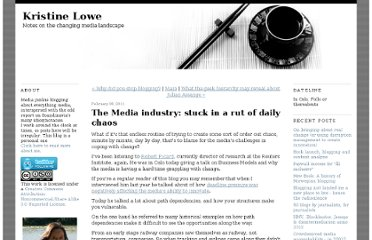http://kristinelowe.blogs.com/kristine_lowe/2011/02/the-media-industry-stuck-in-a-rut-of-daily-chaos-.html