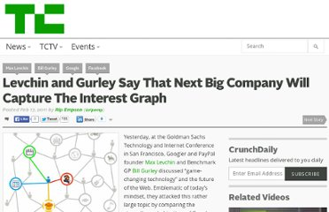 http://techcrunch.com/2011/02/17/levchin-and-gurley-say-that-next-big-company-will-capture-the-interest-graph/