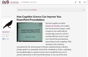 http://io9.com/357063/how-cognitive-science-can-improve-your-powerpoint-presentations