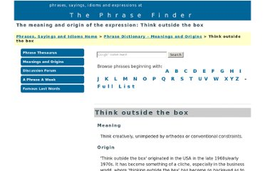 http://www.phrases.org.uk/meanings/think-outside-the-box.html
