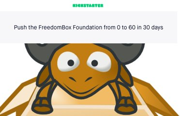 http://www.kickstarter.com/projects/721744279/push-the-freedombox-foundation-from-0-to-60-in-30