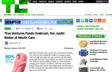 http://techcrunch.com/2011/02/14/true-ventures-funds-orabrush-the-justin-bieber-of-mouth-care/