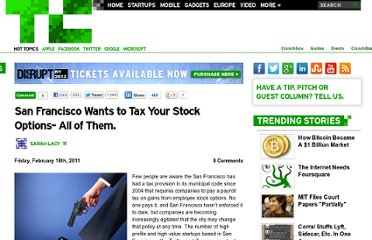 http://techcrunch.com/2011/02/18/san-francisco-wants-to-tax-your-stock-options-all-of-them/