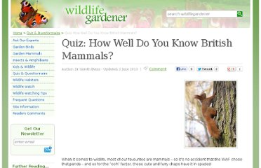 http://www.wildlifegardener.co.uk/quiz-how-well-do-you-know-british-mammals.html