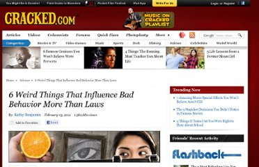 http://www.cracked.com/article_18991_6-weird-things-that-influence-bad-behavior-more-than-laws.html