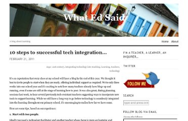http://whatedsaid.wordpress.com/2011/02/21/10-steps-to-successful-tech-integration-2/