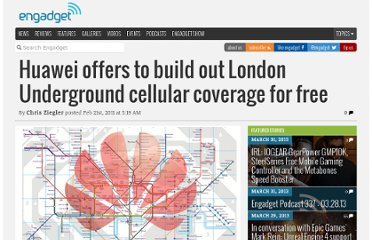 http://www.engadget.com/2011/02/21/huawei-offers-to-build-out-london-underground-cellular-coverage/