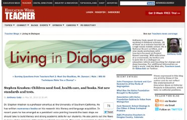 http://blogs.edweek.org/teachers/living-in-dialogue/2010/05/stephen_krashen_fix_poverty_an.html