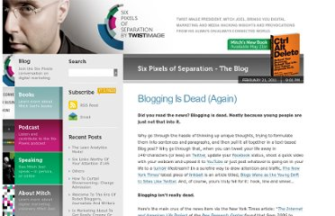 http://www.twistimage.com/blog/archives/blogging-is-dead-again/