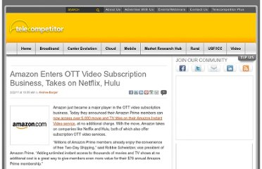 http://www.telecompetitor.com/amazon-enters-ott-video-subscription-business-takes-on-netflix-hulu/