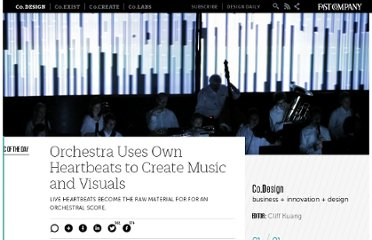 http://www.fastcodesign.com/1662026/orchestra-uses-own-heartbeats-to-create-music-and-visuals
