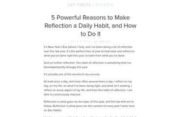 http://zenhabits.net/5-powerful-reasons-to-make-reflection-a-daily-habit-and-how-to-do-it/
