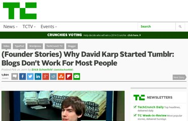 http://techcrunch.com/2011/02/21/founder-stories-why-david-karp-started-tumblr-blogs-dont-work-for-most-people/