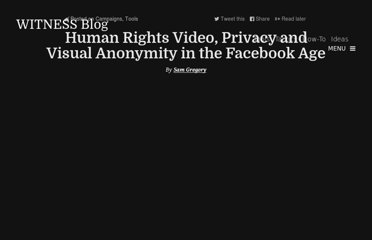 http://blog.witness.org/2011/02/human-rights-video-privacy-and-visual-anonymity-in-the-facebook-age/