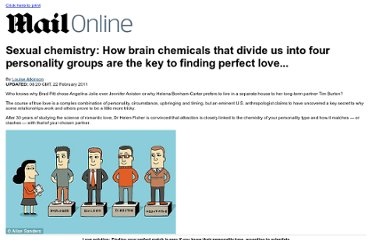 http://www.dailymail.co.uk/femail/article-1358941/Sexual-chemistry-How-brain-chemicals-divide-personality-groups-key-finding-perfect-love-.html?printingPage=true