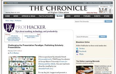 http://chronicle.com/blogs/profhacker/challenging-the-presentation-paradigm-publishing-scholarly-presentations/30360