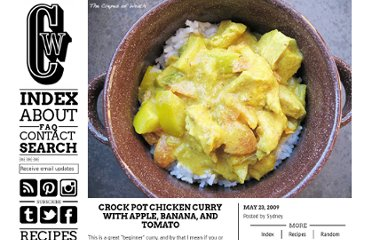 http://crepesofwrath.net/2009/05/23/crock-pot-chicken-curry-with-apple-banana-and-tomato/