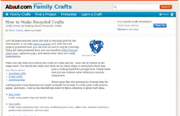 http://familycrafts.about.com/od/craftsbyproduct/a/trashcrafts.htm