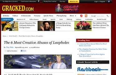 http://www.cracked.com/article_18753_the-6-most-creative-abuses-loopholes_p2.html