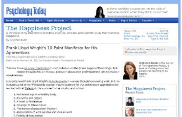 http://www.psychologytoday.com/blog/the-happiness-project/201102/frank-lloyd-wrights-10-point-manifesto-his-apprentices