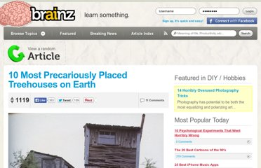 http://brainz.org/10-most-precariously-placed-treehouses-earth/