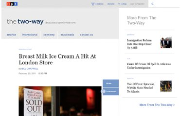http://www.npr.org/blogs/thetwo-way/2011/02/25/134056923/breast-milk-ice-cream-a-hit-at-london-store
