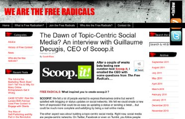 http://www.wearethefreeradicals.com/info/2011/02/the-dawn-of-topic-centric-social-media-an-interview-with-guillaume-decugis-ceo-scoop-it/
