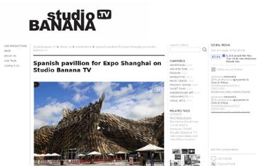 http://studiobanana.tv/2010/11/01/spanish-pavillion-for-expo-shanghai-on-studio-banana-tv/