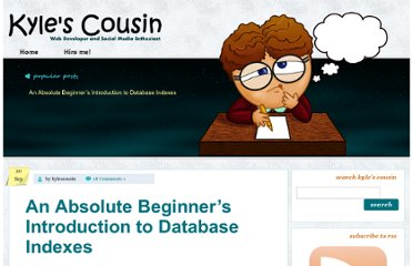 http://www.kylescousin.com/2010/09/an-absolute-beginners-introduction-to-database-indexes/