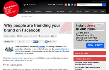 http://econsultancy.com/uk/blog/6949-study-why-all-those-people-are-really-friending-your-brand-on-facebook
