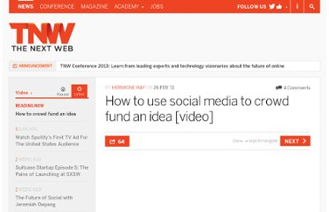 http://thenextweb.com/video/2011/02/26/how-to-use-social-media-to-crowd-fund-an-idea-video/