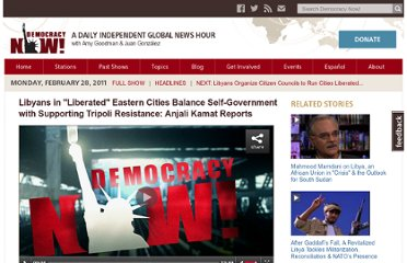 http://www.democracynow.org/2011/2/28/libyans_in_liberated_eastern_cities_balance