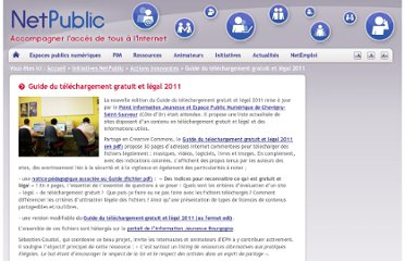 http://www.netpublic.fr/2011/03/guide-du-telechargement-gratuit-et-legal-2011/