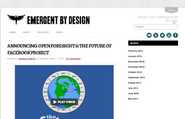 http://emergentbydesign.com/2011/03/01/announcing-open-foresight-the-future-of-facebook-project-2/