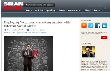 http://www.briansolis.com/2011/03/deploying-volunteer-marketing-armies-with-internal-social-media/