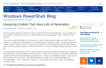 http://blogs.msdn.com/b/powershell/archive/2010/09/04/designing-cmdlets-that-have-lots-of-parameters.aspx