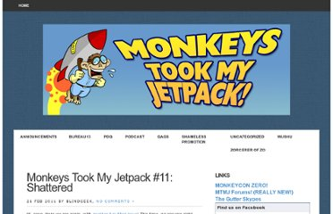 http://mtmjetpack.com/2011/02/monkeys-took-my-jetpack-11-shattered/