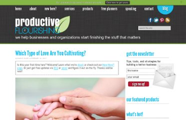http://www.productiveflourishing.com/which-type-of-love-are-you-cultivating/