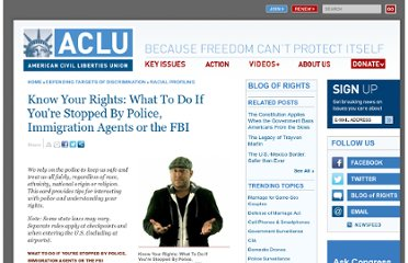 http://www.aclu.org/drug-law-reform-immigrants-rights-racial-justice/know-your-rights-what-do-if-you